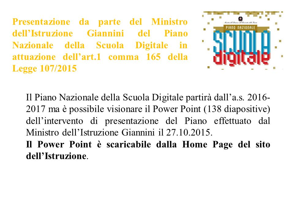 Presentazione da parte del Ministro dell'Istruzione Giannini del Piano Nazionale della Scuola Digitale in attuazione dell'art.1 comma 165 della Legge 107/2015