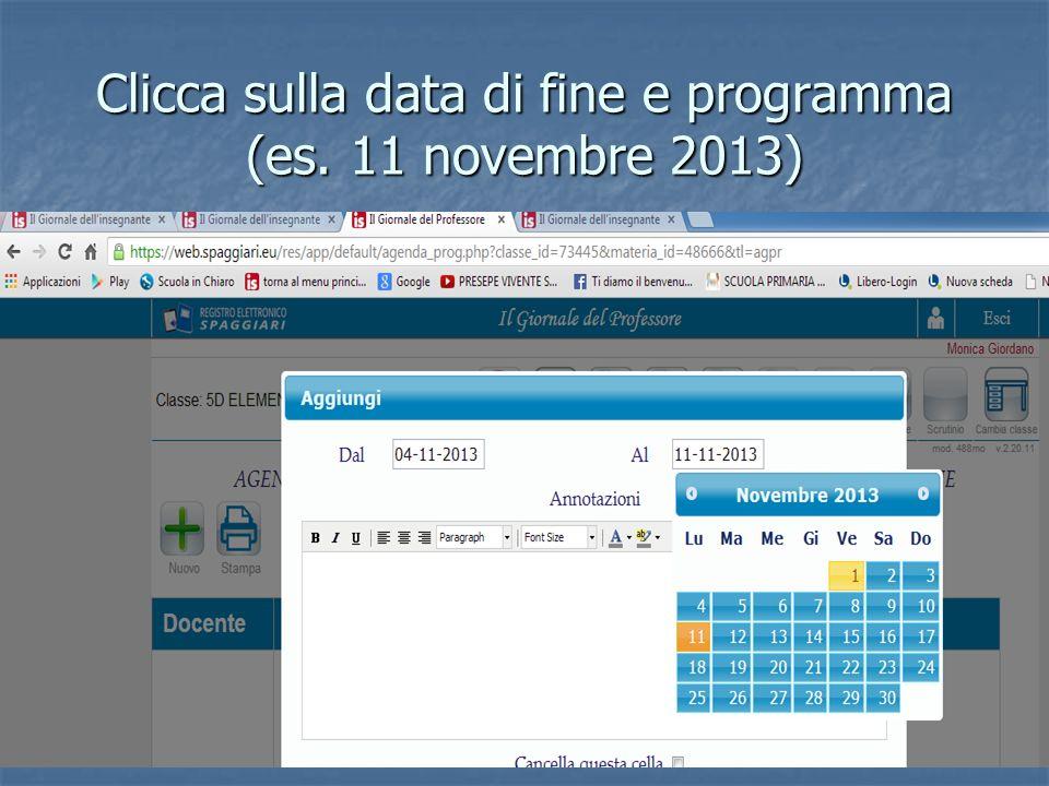 Clicca sulla data di fine e programma (es. 11 novembre 2013)