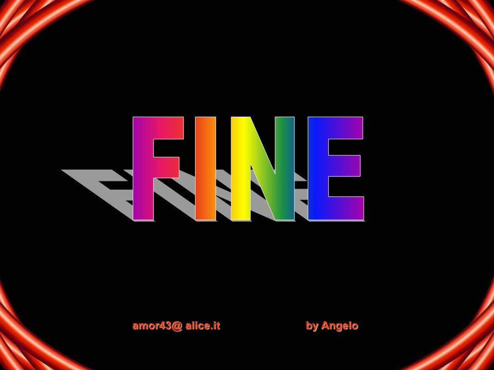 FINE amor43@ alice.it by Angelo