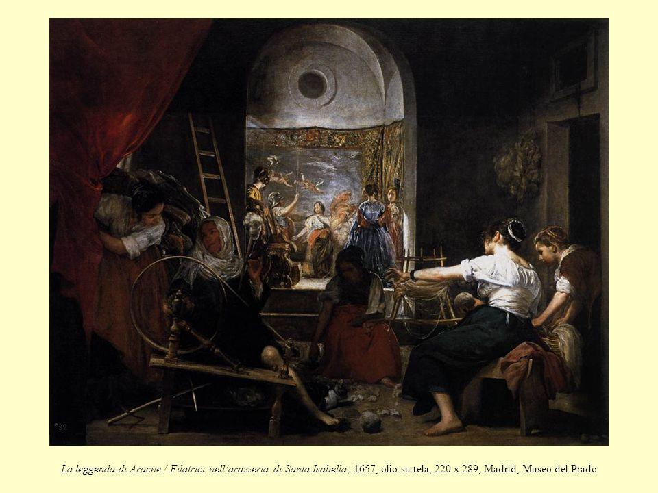 La leggenda di Aracne / Filatrici nell'arazzeria di Santa Isabella, 1657, olio su tela, 220 x 289, Madrid, Museo del Prado