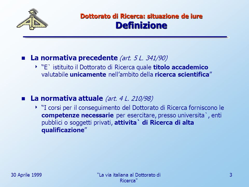 Dottorato di Ricerca: situazione de iure Definizione