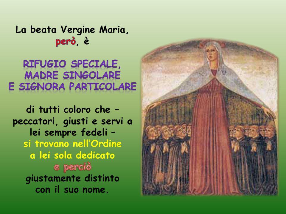 La beata Vergine Maria, però, è giustamente distinto con il suo nome.