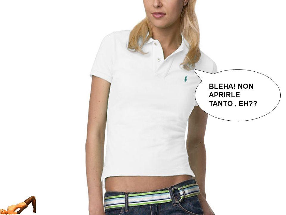 BLEHA! NON APRIRLE TANTO , EH