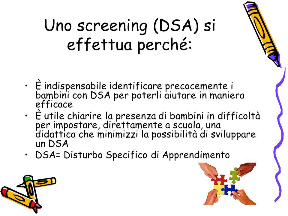 Uno screening (DSA) si effettua perché: