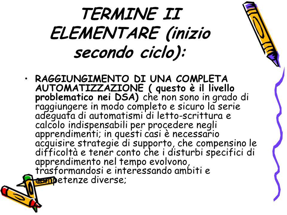 TERMINE II ELEMENTARE (inizio secondo ciclo):