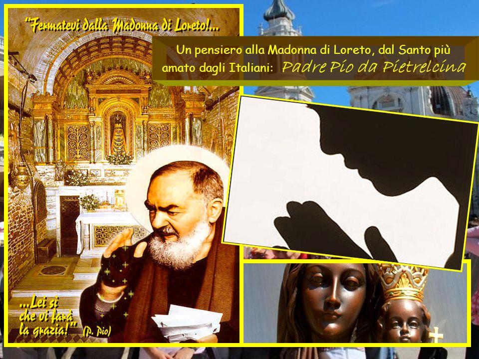 Un pensiero alla Madonna di Loreto, dal Santo più amato dagli Italiani: Padre Pio da Pietrelcina