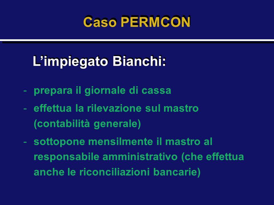 Caso PERMCON L'impiegato Bianchi: prepara il giornale di cassa