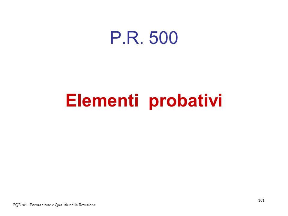 P.R. 500 Elementi probativi FQR srl - Formazione e Qualità nella Revisione