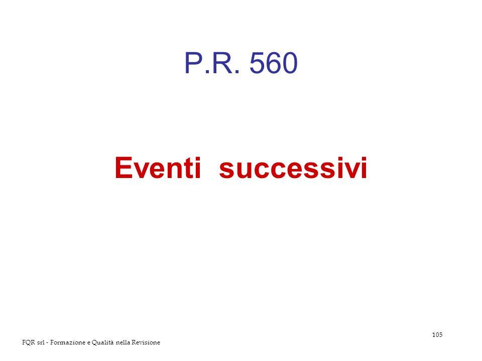 P.R. 560 Eventi successivi FQR srl - Formazione e Qualità nella Revisione