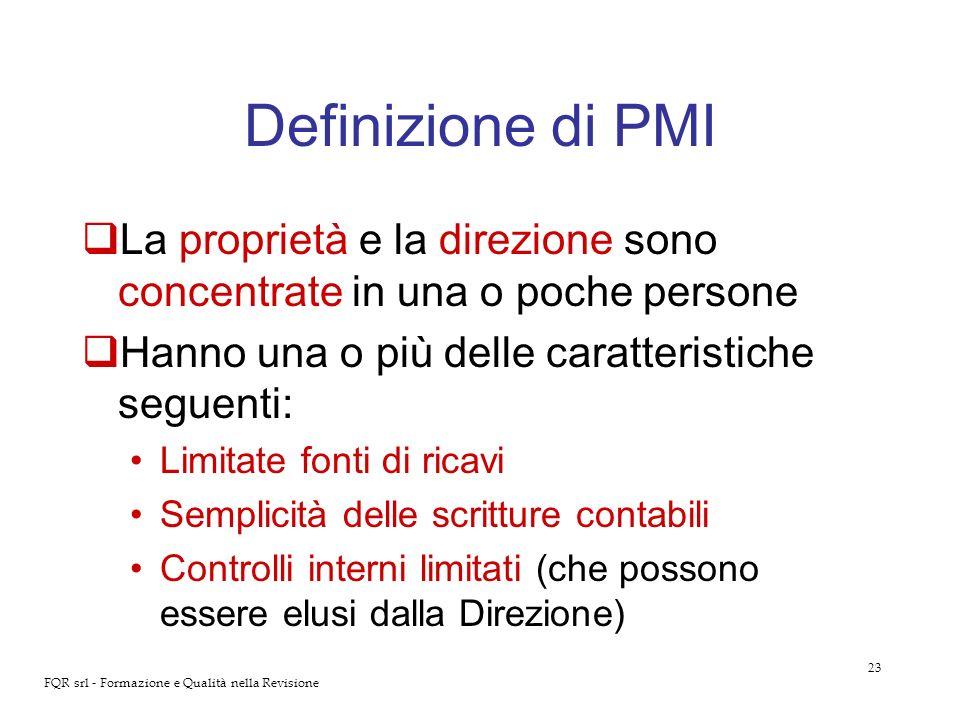 Definizione di PMI La proprietà e la direzione sono concentrate in una o poche persone. Hanno una o più delle caratteristiche seguenti: