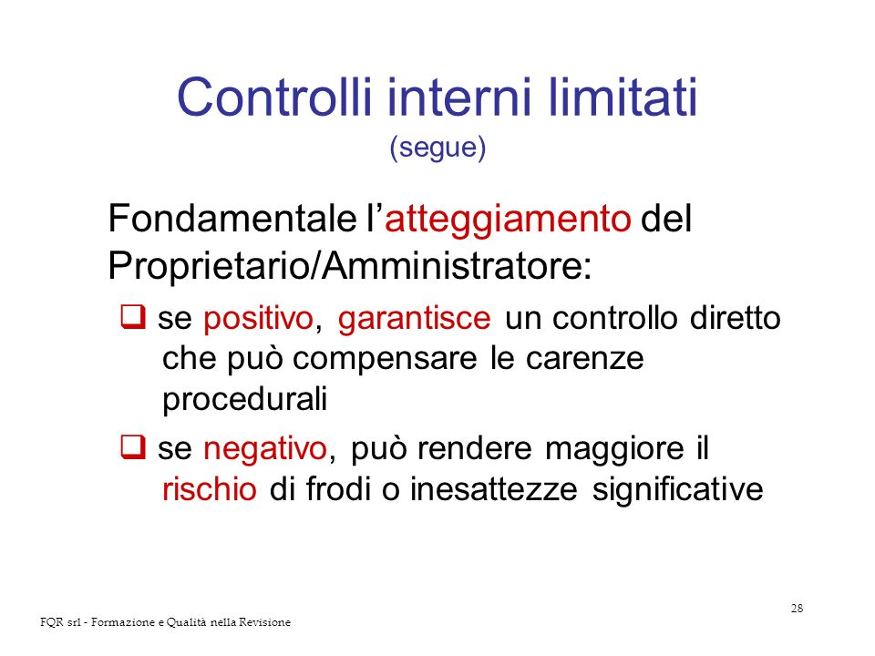 Controlli interni limitati (segue)