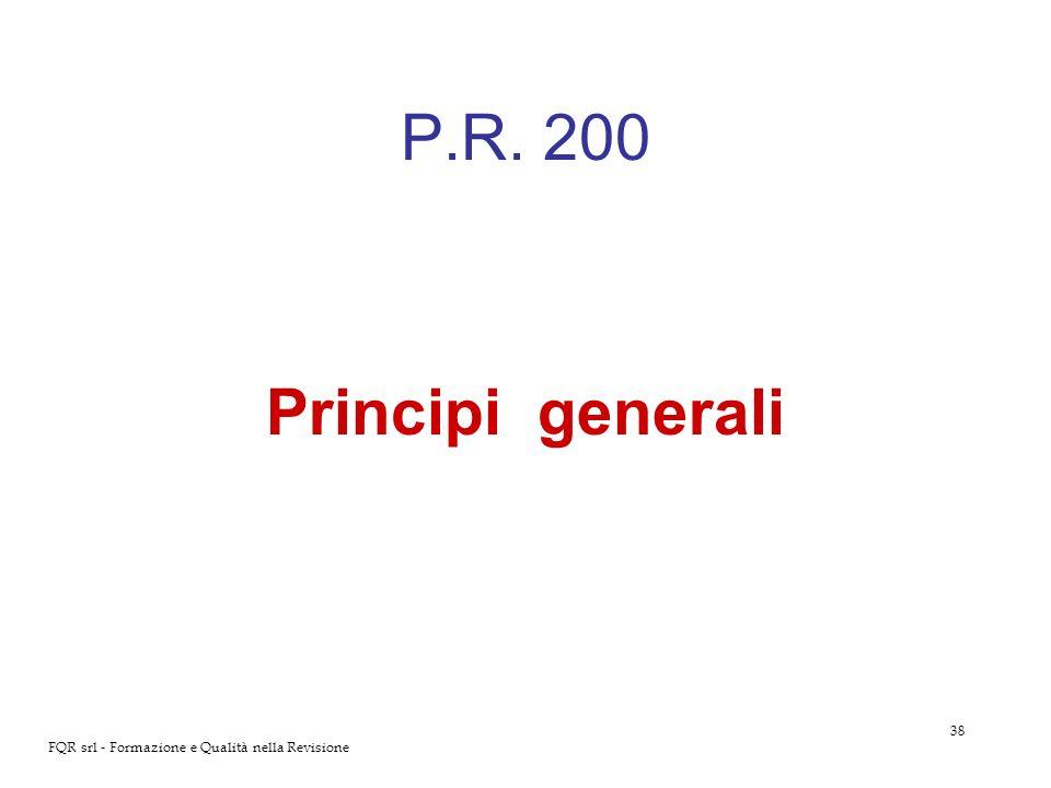P.R. 200 Principi generali FQR srl - Formazione e Qualità nella Revisione
