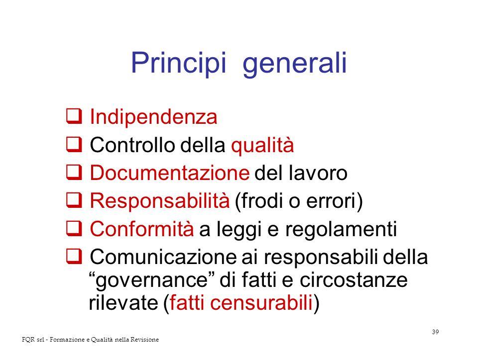 Principi generali Indipendenza Controllo della qualità