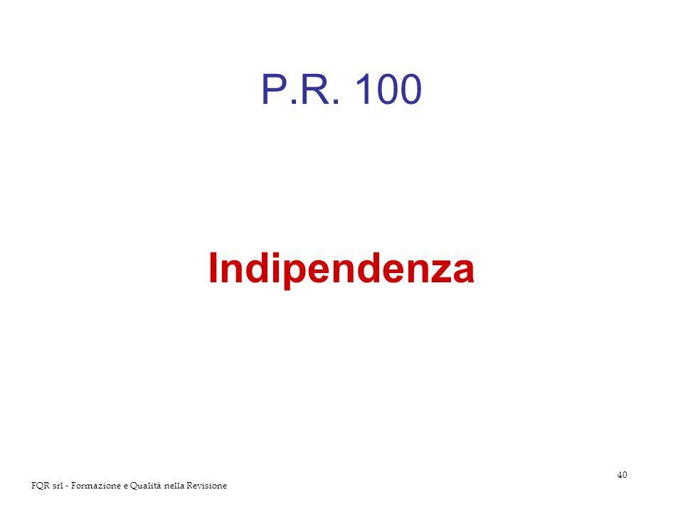 P.R. 100 Indipendenza FQR srl - Formazione e Qualità nella Revisione
