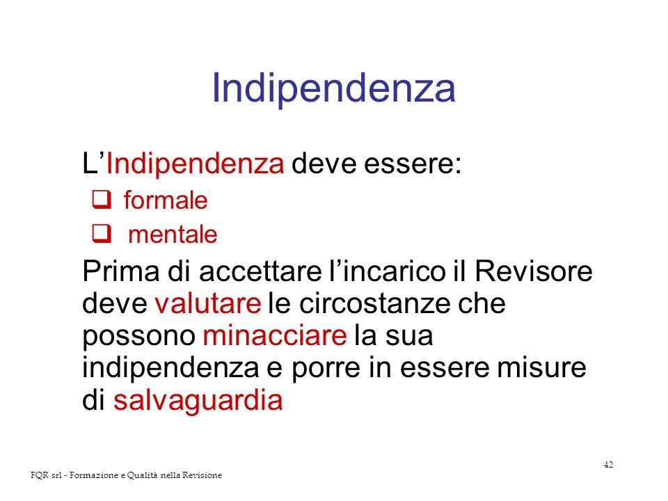 Indipendenza L'Indipendenza deve essere: