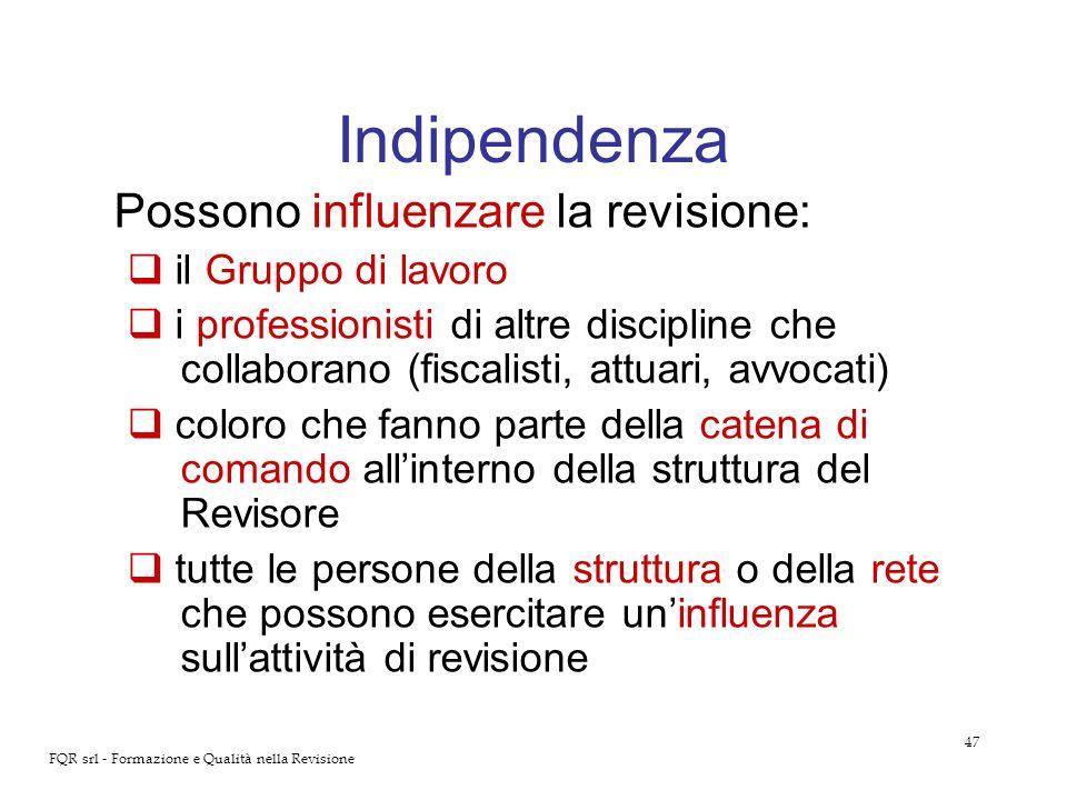 Indipendenza Possono influenzare la revisione: il Gruppo di lavoro