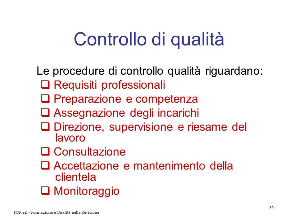 Controllo di qualità Le procedure di controllo qualità riguardano: