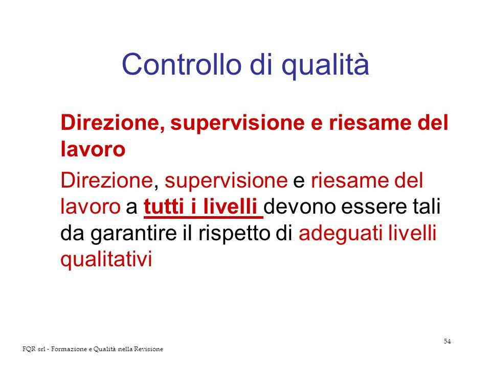 Controllo di qualità Direzione, supervisione e riesame del lavoro