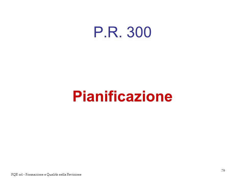 P.R. 300 Pianificazione FQR srl - Formazione e Qualità nella Revisione