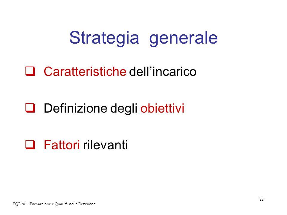 Strategia generale Caratteristiche dell'incarico