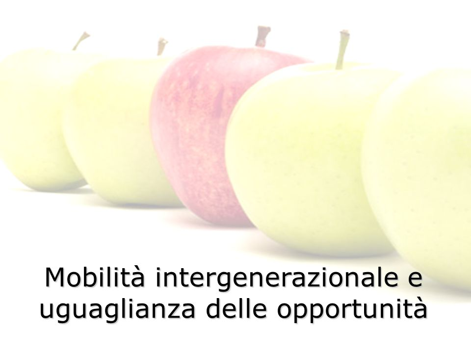Mobilità intergenerazionale e uguaglianza delle opportunità