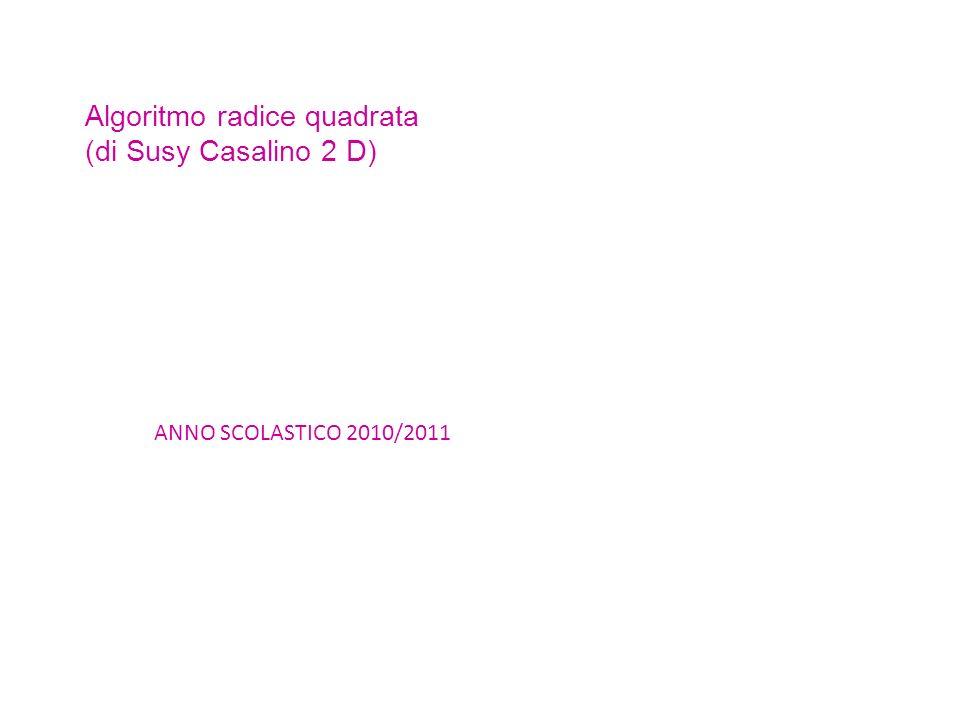 Algoritmo radice quadrata (di Susy Casalino 2 D)