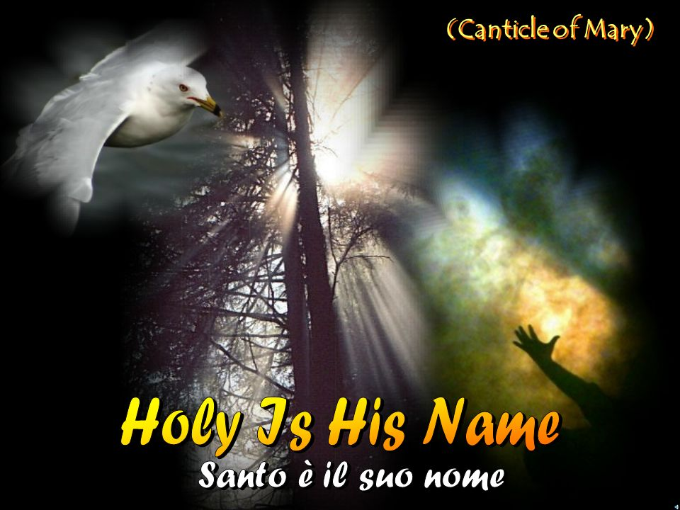 (Canticle of Mary) Holy Is His Name Santo è il suo nome