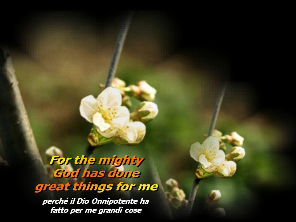 perché il Dio Onnipotente ha fatto per me grandi cose