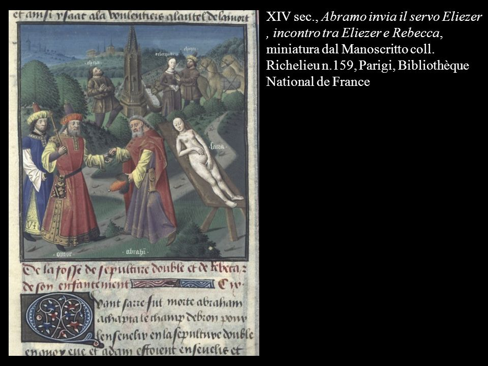XIV sec., Abramo invia il servo Eliezer , incontro tra Eliezer e Rebecca, miniatura dal Manoscritto coll.