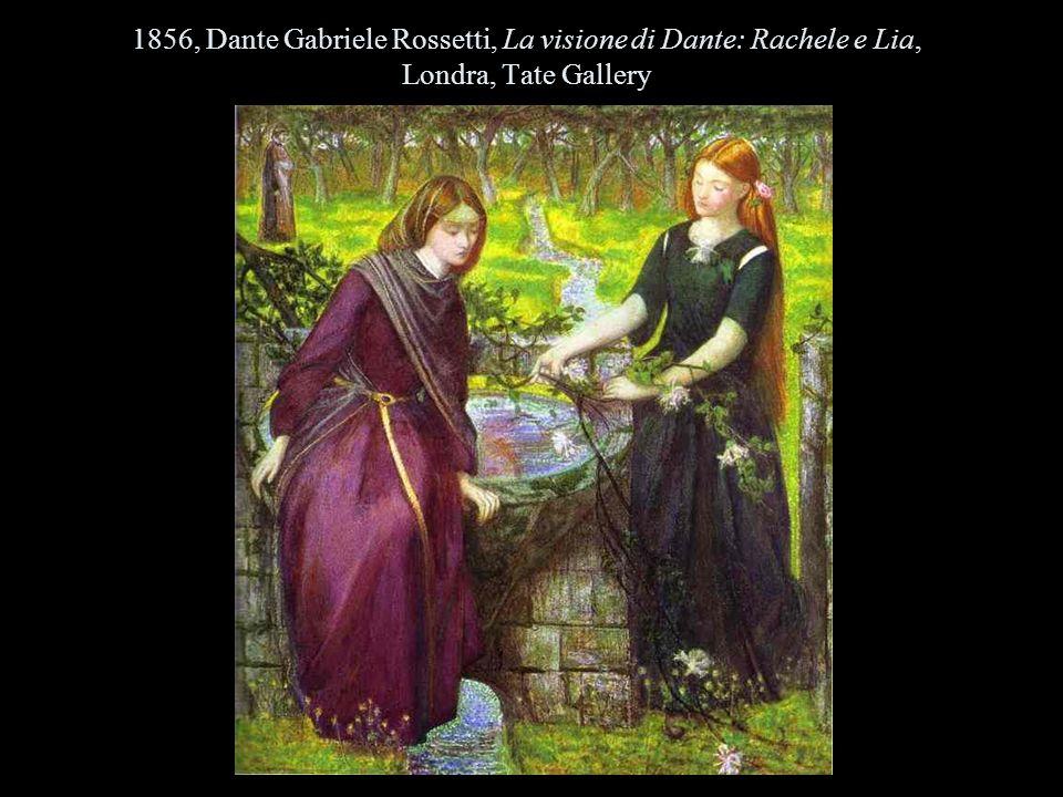1856, Dante Gabriele Rossetti, La visione di Dante: Rachele e Lia, Londra, Tate Gallery