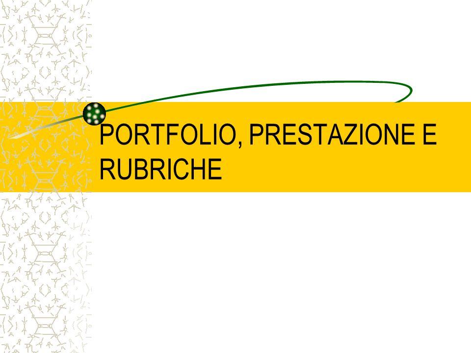 PORTFOLIO, PRESTAZIONE E RUBRICHE
