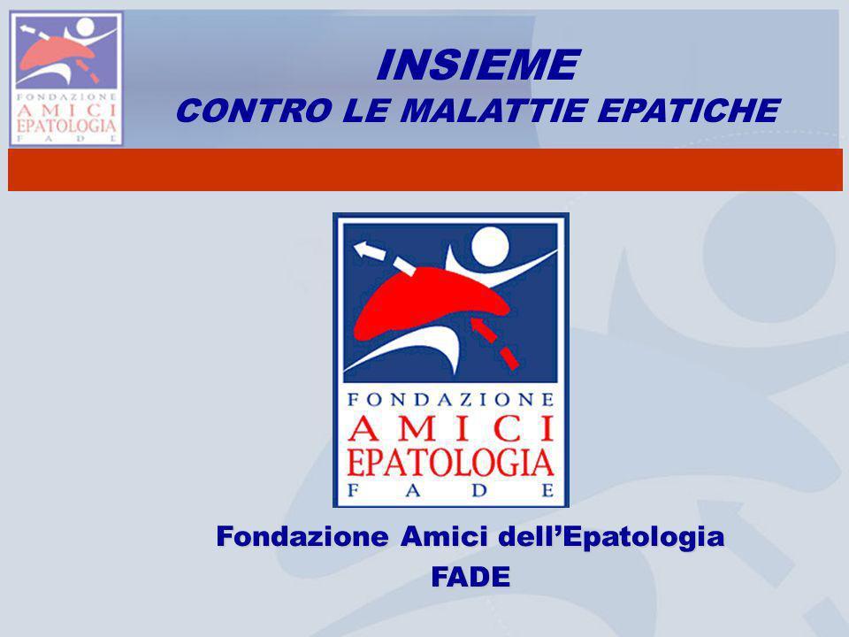 INSIEME CONTRO LE MALATTIE EPATICHE Fondazione Amici dell'Epatologia