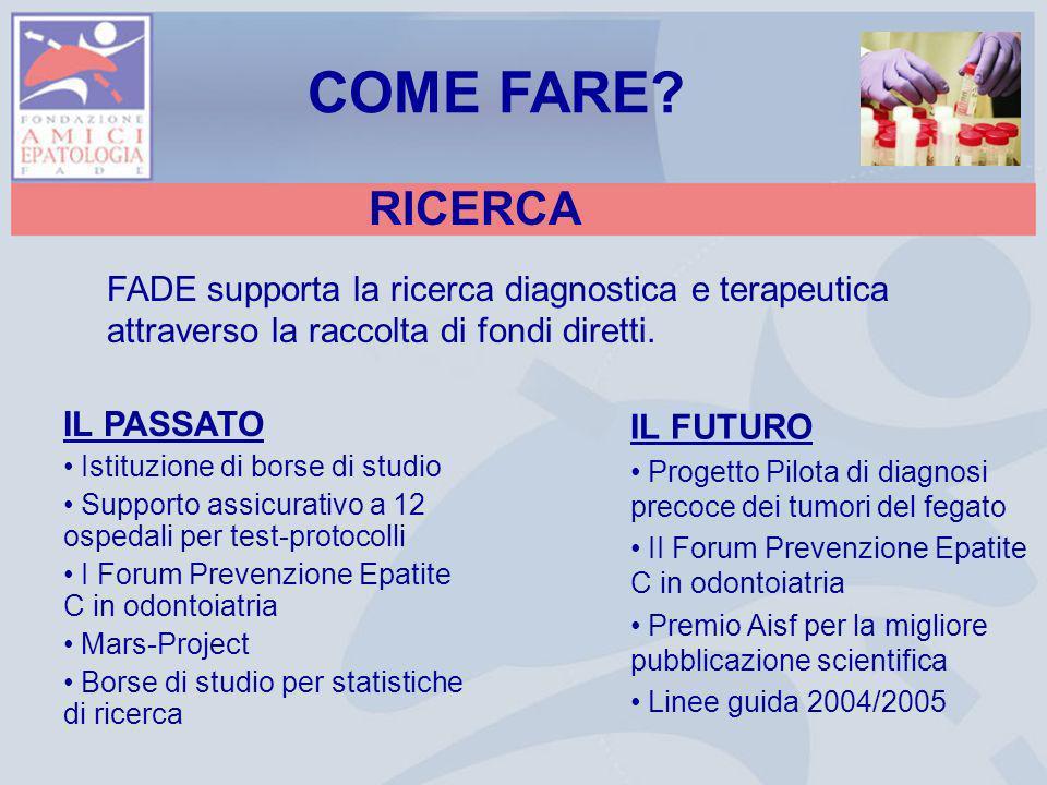 COME FARE RICERCA. FADE supporta la ricerca diagnostica e terapeutica attraverso la raccolta di fondi diretti.
