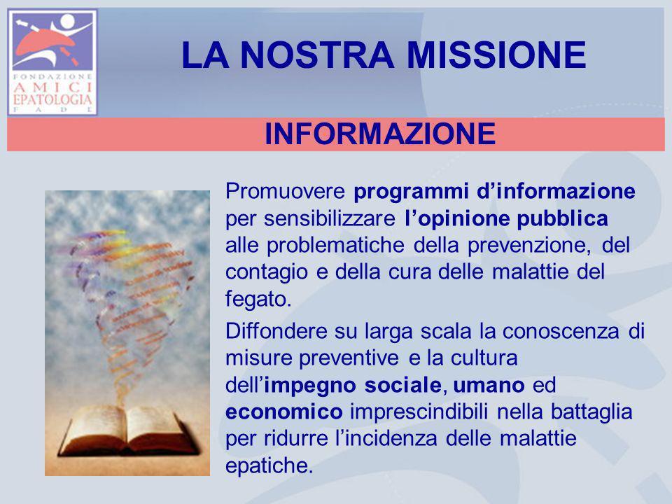 LA NOSTRA MISSIONE INFORMAZIONE