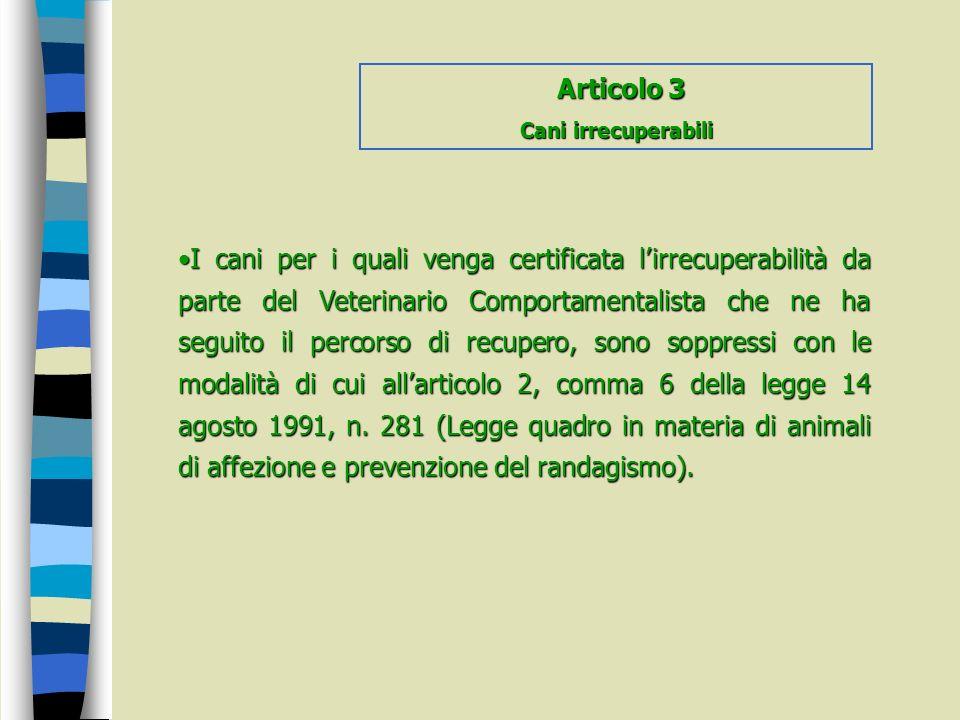Articolo 3 Cani irrecuperabili.