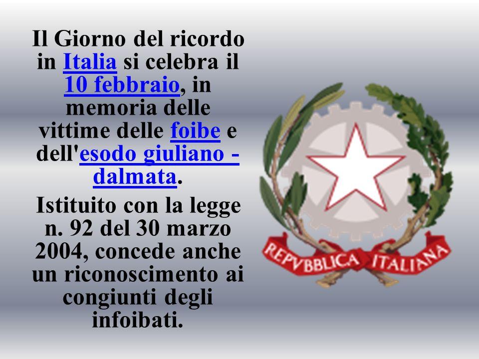 Il Giorno del ricordo in Italia si celebra il 10 febbraio, in memoria delle vittime delle foibe e dell esodo giuliano -dalmata.