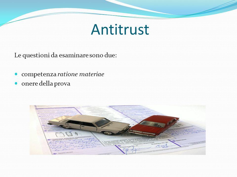 Antitrust Le questioni da esaminare sono due: