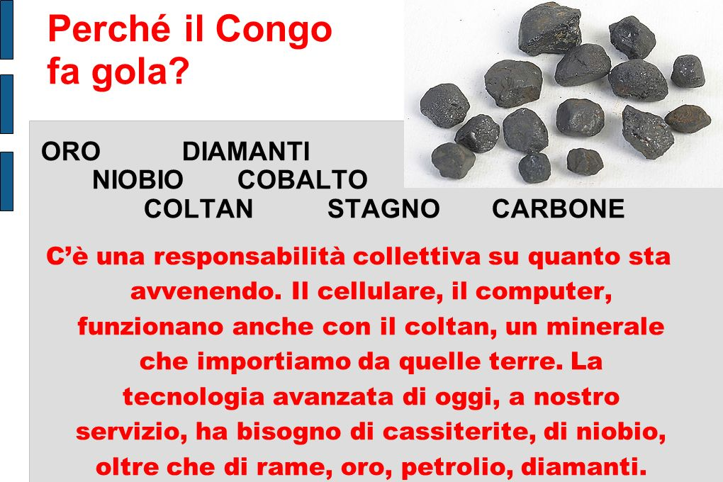 Perché il Congo fa gola ORO DIAMANTI NIOBIO COBALTO