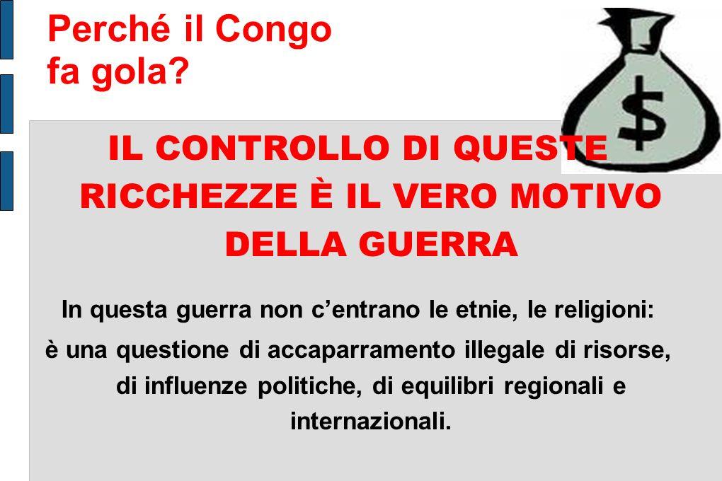 Perché il Congo fa gola IL CONTROLLO DI QUESTE RICCHEZZE È IL VERO MOTIVO DELLA GUERRA. In questa guerra non c'entrano le etnie, le religioni: