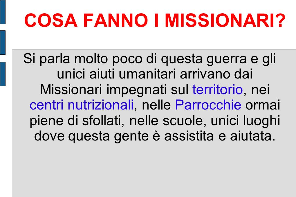 COSA FANNO I MISSIONARI