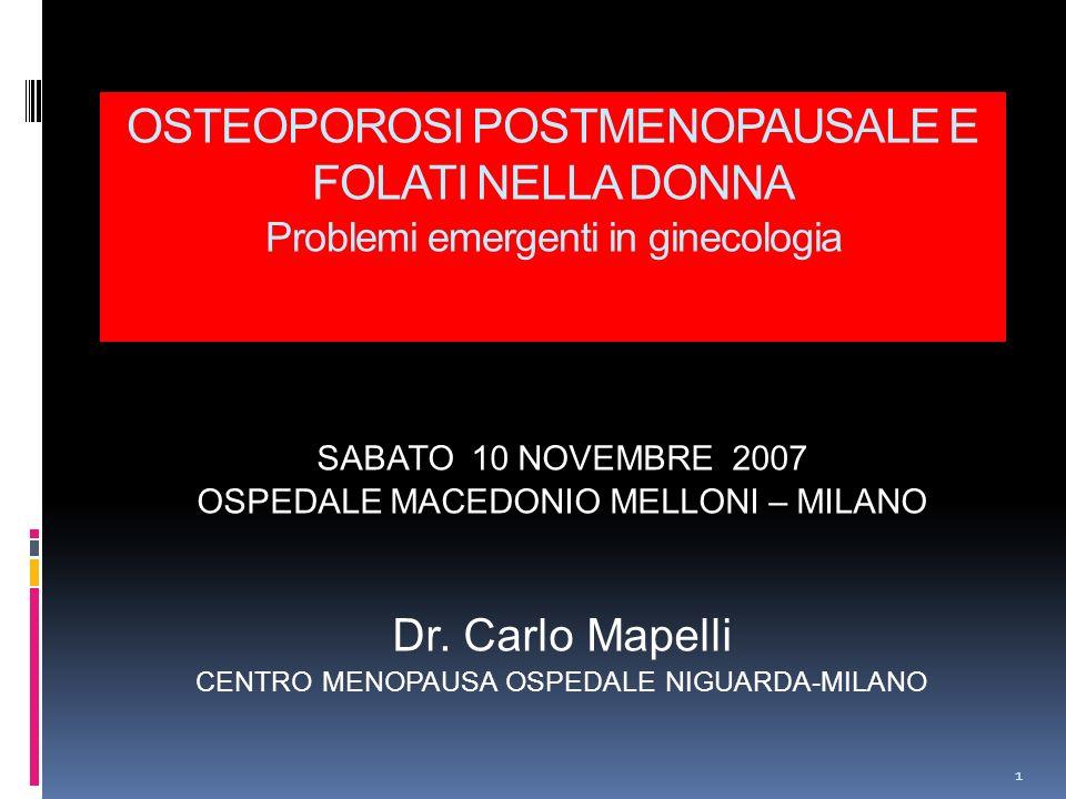 OSTEOPOROSI POSTMENOPAUSALE E FOLATI NELLA DONNA Problemi emergenti in ginecologia