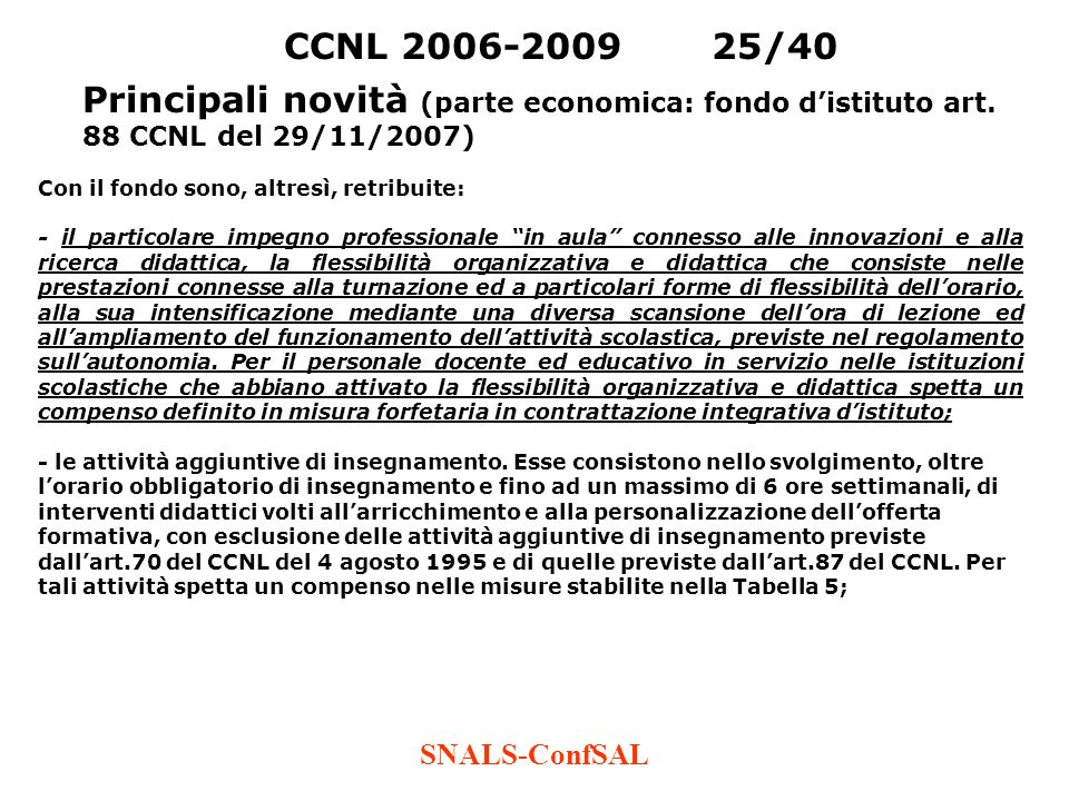 CCNL 2006-2009 25/40 Principali novità (parte economica: fondo d'istituto art. 88 CCNL del 29/11/2007)