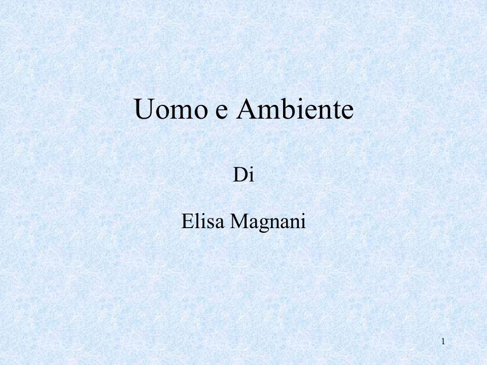 Uomo e Ambiente Di Elisa Magnani