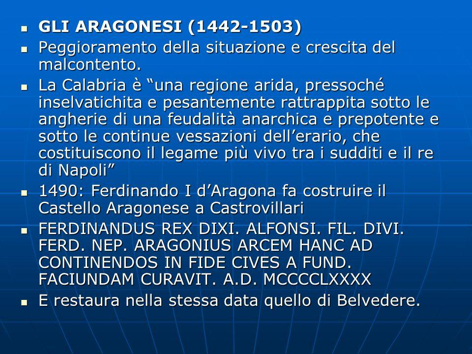 GLI ARAGONESI (1442-1503) Peggioramento della situazione e crescita del malcontento.