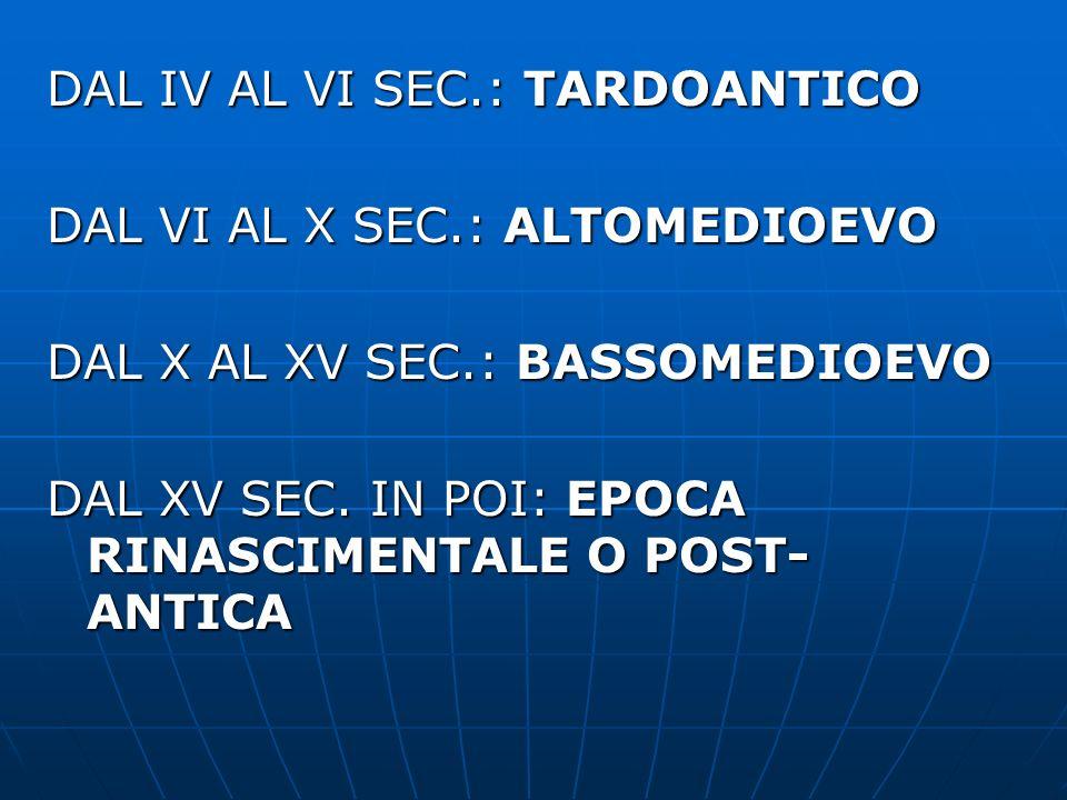 DAL IV AL VI SEC.: TARDOANTICO