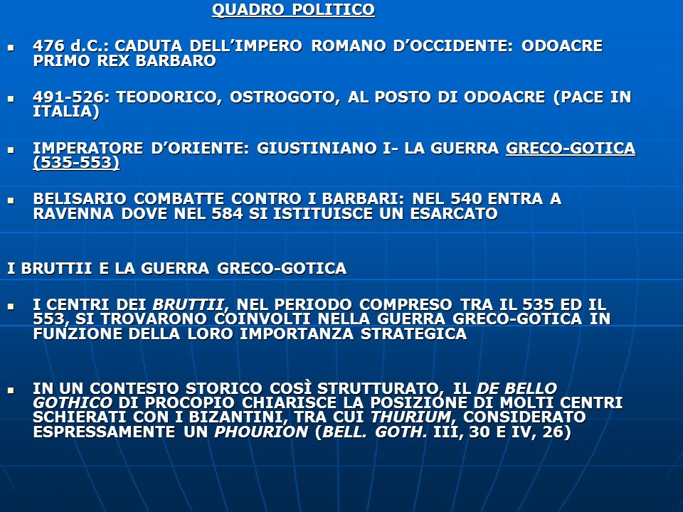 QUADRO POLITICO 476 d.C.: CADUTA DELL'IMPERO ROMANO D'OCCIDENTE: ODOACRE PRIMO REX BARBARO.