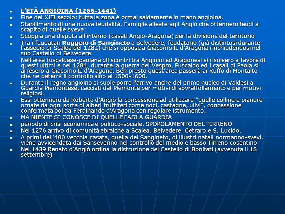L'ETÀ ANGIOINA (1266-1441)Fine del XIII secolo: tutta la zona è ormai saldamente in mano angioina.