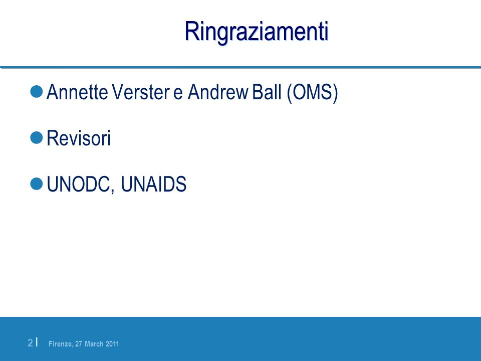 Ringraziamenti Annette Verster e Andrew Ball (OMS) Revisori