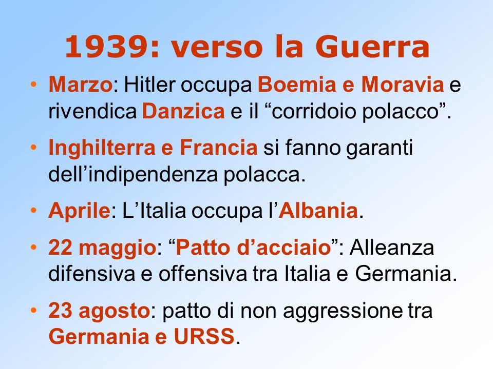 1939: verso la Guerra Marzo: Hitler occupa Boemia e Moravia e rivendica Danzica e il corridoio polacco .