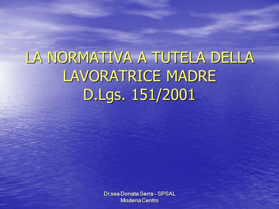 LA NORMATIVA A TUTELA DELLA LAVORATRICE MADRE D.Lgs. 151/2001
